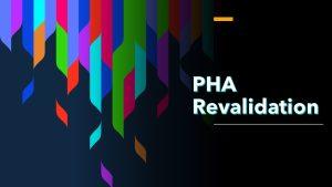 PHA Revalidation